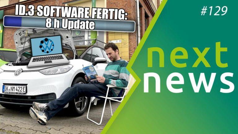 VW Id.3 Software-Update, Model 3-Übergewicht und mehr nextnews der Woche
